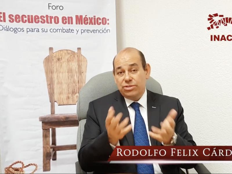 Rodolfo Felix Cárdenas: Retos y perspectivas jurídicas frente a los delitos en materia de secuestro